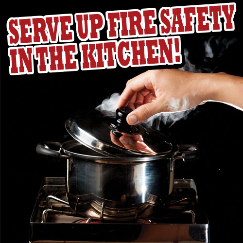 SERVE UP FIRE SAFETY IN THE KITCHEN!